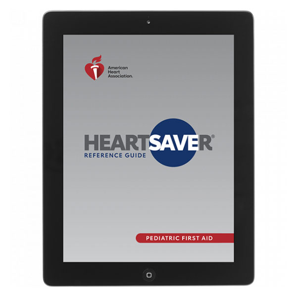 AHA 2020 Heartsaver Pediatric First Aid CPR AED Digital Reference Guide