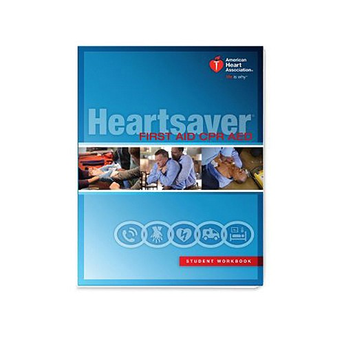 AHA 2015 Heartsaver First Aid CPR AED Student Workbook at heartsmart.com